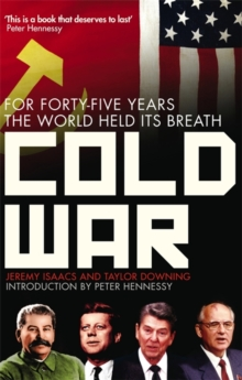Cold War : For Forty-five Years the World Held Its Breath, Paperback