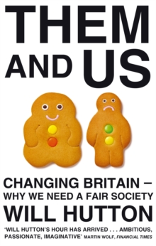 Them and Us : Changing Britain - Why We Need a Fair Society, Paperback Book
