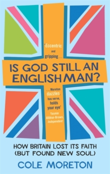 Is God Still an Englishman? : How Britain Lost Its Faith (but Found New Soul), Paperback Book