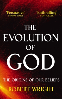 The Evolution of God : The Origins of Our Beliefs, Paperback