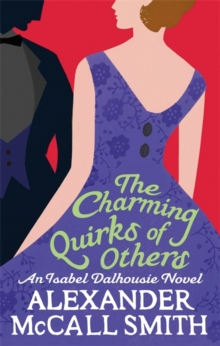 The Charming Quirks of Others : An Isabel Dalhousie Novel, Paperback