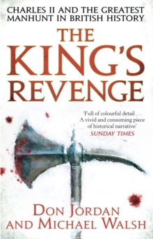 The King's Revenge : Charles II and the Greatest Manhunt in British History, Paperback