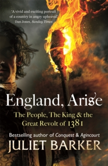 England, Arise : The People, the King and the Great Revolt of 1381, Paperback