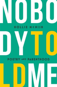 Nobody Told Me : Poetry and Parenthood, Paperback
