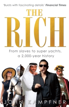 The Rich : From Slaves to Super-Yachts: A 2,000-Year History, Paperback Book