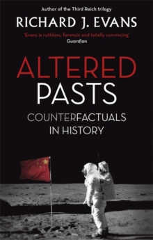 Altered Pasts : Counterfactuals in History, Paperback