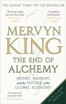 The End of Alchemy : Money, Banking and the Future of the Global Economy, Paperback