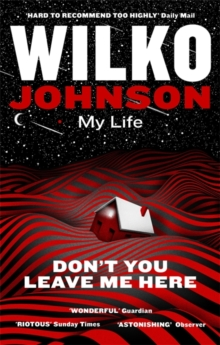 Don't You Leave Me Here : My Life, Paperback Book