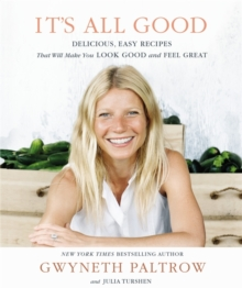 It's All Good : Delicious, Easy Recipes That Will Make You Look Good and Feel Great, Hardback