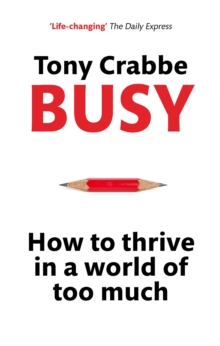 Busy : How to Thrive in a World of Too Much, Paperback