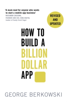 How to Build a Billion Dollar App : Discover the secrets of the most successful entrepreneurs of our time, Paperback