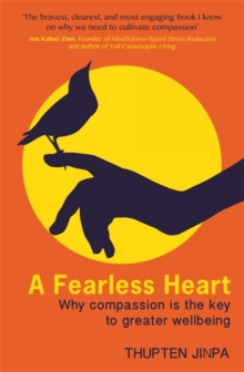 A Fearless Heart : Why Compassion is the Key to Greater Wellbeing, Paperback