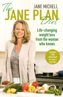 The Jane Plan Diet : Life-changing Weight Loss, from the Woman Who Knows, Paperback