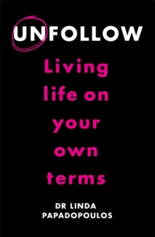 Unfollow : Living Life on Your Own Terms, Paperback Book