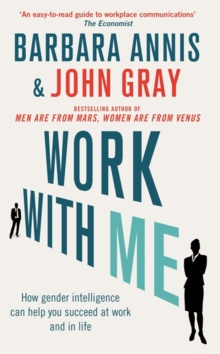 Work with Me : How Gender Intelligence Can Help You Succeed at Work and in Life, Paperback