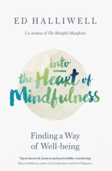 Into the Heart of Mindfulness : Finding a Way of Well-Being, Paperback