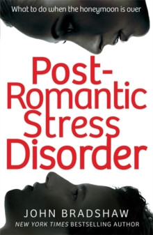 Post Romantic Stress Disorder : What to Do When the Honeymoon is Over, Paperback Book