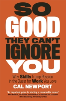 So Good They Can't Ignore You, Paperback