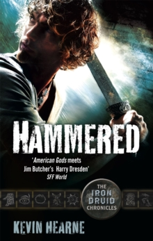 Hammered : The Iron Druid Chronicles, Paperback Book