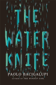 The Water Knife, Hardback Book