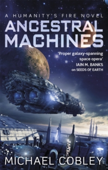Ancestral Machines : A Humanity's Fire Novel, Paperback