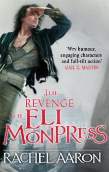 The Revenge of Eli Monpress : An Omnibus Containing The Spirit War and Spirit's End, Paperback