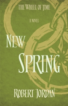 New Spring : A Wheel of Time Prequel, Paperback
