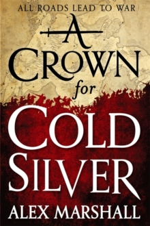 A Crown for Cold Silver, Hardback