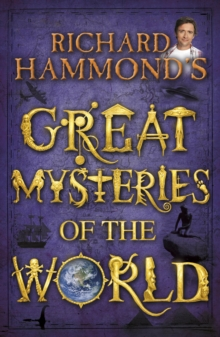 Richard Hammond's Great Mysteries of the World, Hardback Book