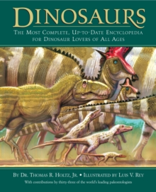 Dinosaurs : The Most Complete, Up-to-Date Encyclopedia for Dinosaur Lovers of All Ages, Hardback