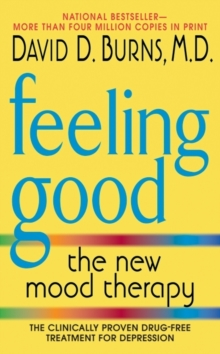 Feeling Good : The New Mood Therapy, Paperback