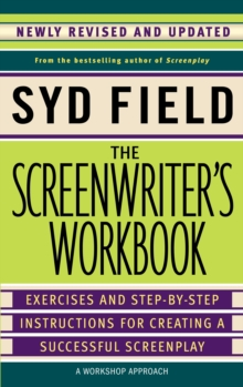 The Screenwriter's Workbook : Excercises and Step-by-Step Instructions for Creating a Successful Screenplay, Paperback