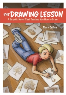 The Drawing Lesson : A Graphic Novel That Teaches You How to Draw, Paperback