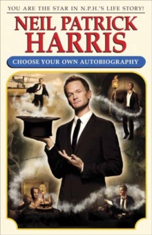 Neil Patrick Harris : Choose Your Own Autobiography, Hardback