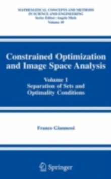 Image of Constrained Optimization and Image Space Analysis : Volume 1: Separation of Sets and Optimality Conditions
