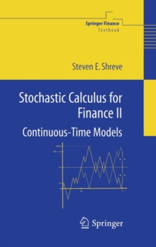 Stochastic Calculus for Finance : Continuous-time Models v. 2, Hardback