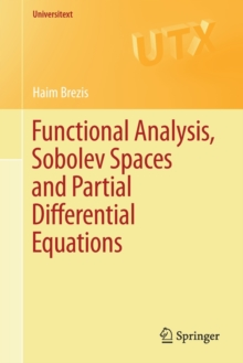 Functional Analysis, Sobolev Spaces and Partial Differential Equations, Paperback