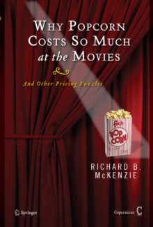Why Popcorn Costs So Much at the Movies : And Other Pricing Puzzles, Hardback Book