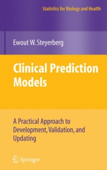 Clinical Prediction Models : A Practical Approach to Development, Validation, and Updating, Hardback