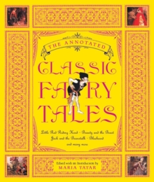 The Annotated Classic Fairy Tales, Hardback