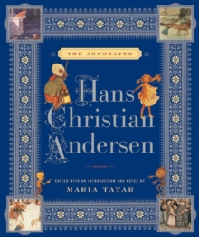 The Annotated Hans Christian Andersen, Hardback