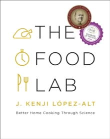 The Food Lab : Better Home Cooking Through Science, Hardback