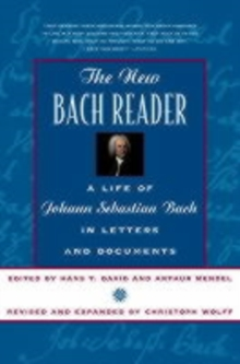 The New Bach Reader : A Life of Johann Sebastian Bach in Letters and Documents, Paperback Book