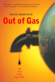 Out of Gas : The End of the Age of Oil, Paperback