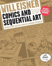 Comics and Sequential Art : Principles and Practices from the Legendary Cartoonist, Paperback