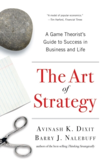 The Art of Strategy : A Game Theorist's Guide to Success in Business and Life, Paperback