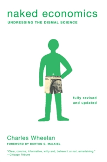 Naked Economics : Undressing the Dismal Science, Paperback