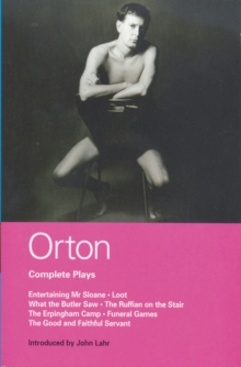 "Orton Complete Plays : ""Entertaining Mr. Sloane"", ""Loot"", ""What the Butler"",  ""Ruffian"",  ""Erpingham Camp"", ""Funeral Games"" ""Good and Faithful Servant"", Paperback"