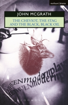 """The Cheviot"" : WITH ""The Stag AND ""The Black, Black Oil"", Paperback"
