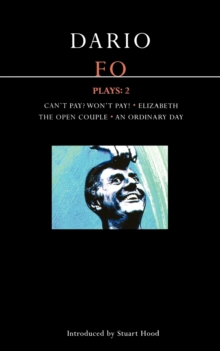 "Fo Plays : ""Can't Pay? Won't Pay!"","" Elizabeth"", ""The Open Couple"" ""An Ordinary Day"" v. 2, Paperback"